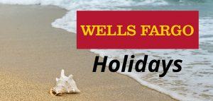Wells Fargo Holidays for 2018 - 2019