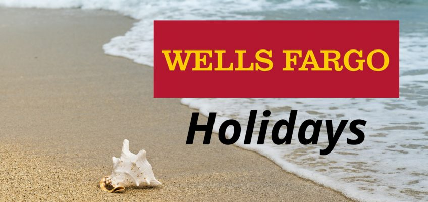 Wells Fargo Bank Holidays for 2018 and 2019