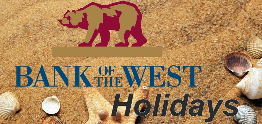 Bank of the West Holidays for 2018 and 2019