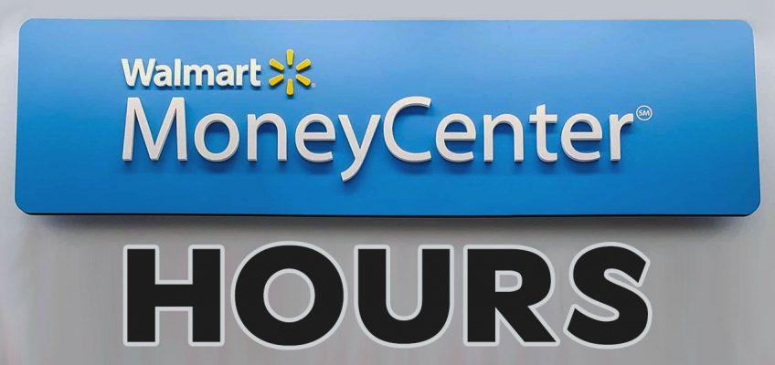 Walmart Money Center Hours & Services