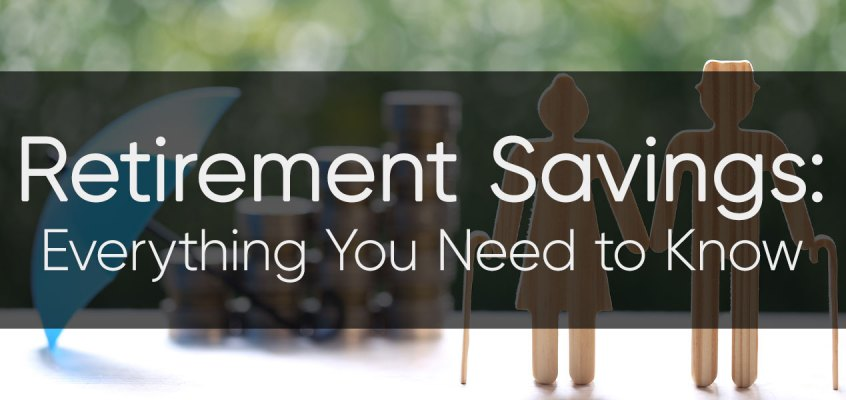 Retirement Savings: Everything You Need to Know