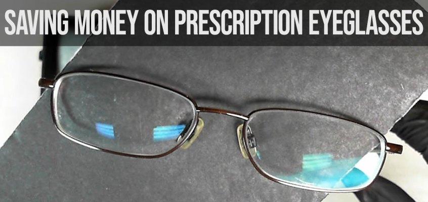 Saving Money on Prescription Eyeglasses